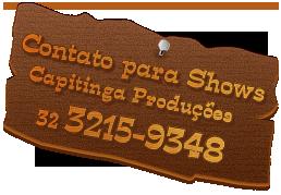 Contato para Shows | Capitinga Produções - 32 3215-9348